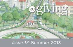 KU Giving Issue 17: Summer 2013